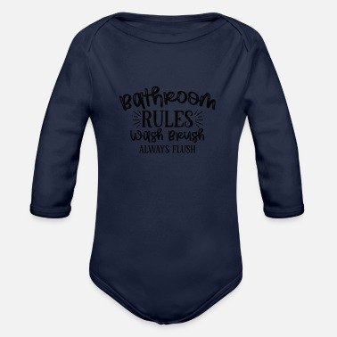 Bathroom Bathroom Sign Bathroom Rules Wash Brush Always - Organic Long-Sleeved Baby Bodysuit