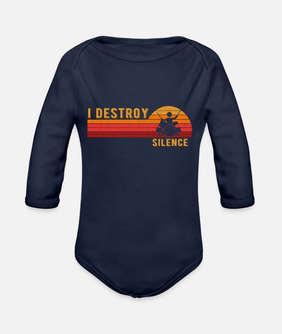 Drummer Baby Clothing - I Destroy Silence Drum Set Drum Player Funny Drumm - Organic Long-Sleeved Baby Bodysuit dark navy