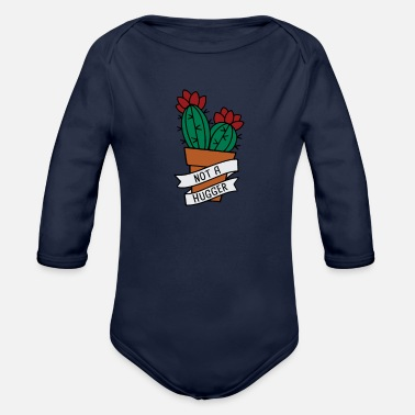 Sit Cactus Not a Hugger - Organic Long-Sleeved Baby Bodysuit