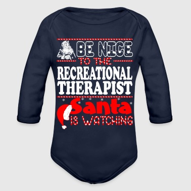 Be Nice To Recreational Therapist Santa Watching - Organic Long Sleeve Baby Bodysuit