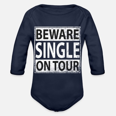 On Tour Beware Single On Tour - Organic Long-Sleeved Baby Bodysuit