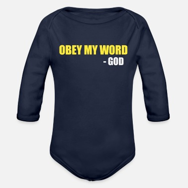 Word Obey My word - God - Organic Long-Sleeved Baby Bodysuit
