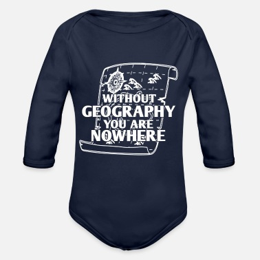 Geographic Without Geography Earth Travel Explore Tshirt Gift - Organic Long-Sleeved Baby Bodysuit