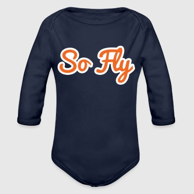 So Fly - Organic Long Sleeve Baby Bodysuit