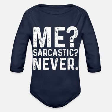 Amusing Me Sarcastic Never - Sarcasm - Organic Long-Sleeved Baby Bodysuit