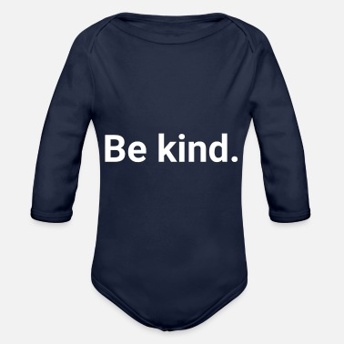 Anti-bullying Be Kind Anti Bullying Kindness Humor - Organic Long-Sleeved Baby Bodysuit