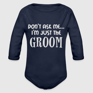 Wedding Day Stag Night Marriage - Organic Long Sleeve Baby Bodysuit