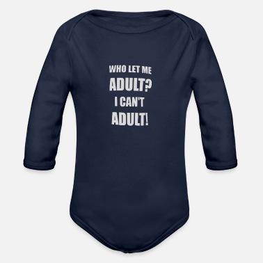 Humour who let me adult humour logo - Organic Long-Sleeved Baby Bodysuit