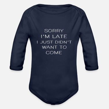Text Funny Humor Humorous Fun Sarcastic Text Quotes - Organic Long-Sleeved Baby Bodysuit