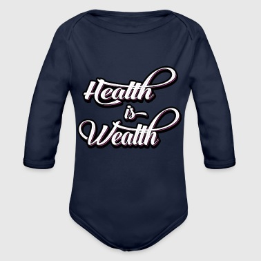 health is wealth - Organic Long Sleeve Baby Bodysuit