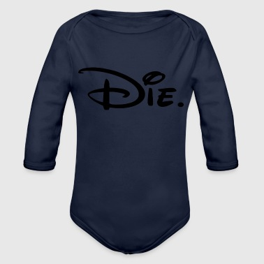 Die! - Organic Long Sleeve Baby Bodysuit