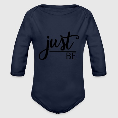 Just be - Organic Long Sleeve Baby Bodysuit