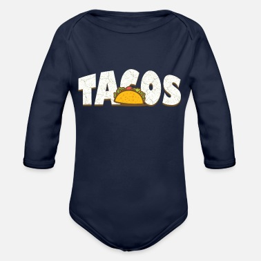 Mexican Food Tacos mexican food fast food - Organic Long-Sleeved Baby Bodysuit