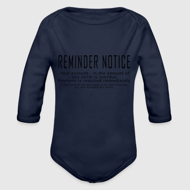 Reminder Reminder Notice - Organic Long Sleeve Baby Bodysuit