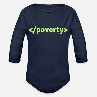 Poverty End Poverty. - Organic Long-Sleeved Baby Bodysuit