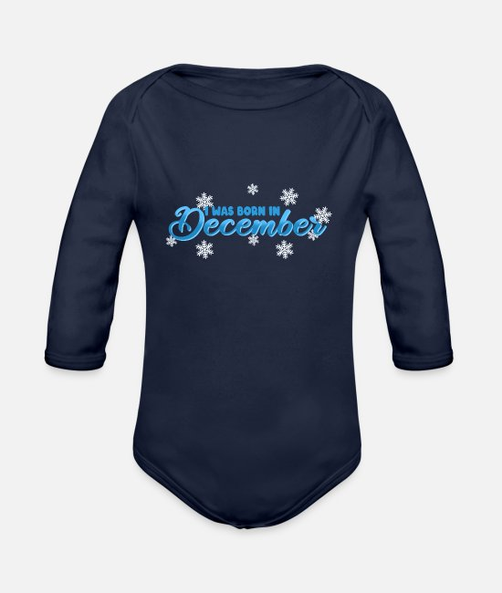 December Baby One Pieces - I WAS BORN IN DECEMBER - Organic Long-Sleeved Baby Bodysuit dark navy