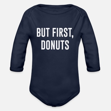 Cream Filled Donuts First - Organic Long-Sleeved Baby Bodysuit