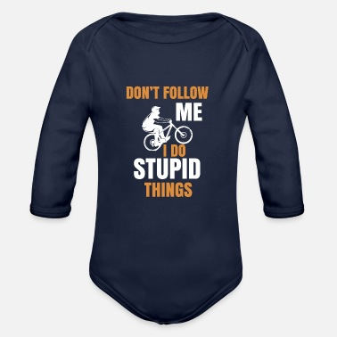 DON'T FOLLOW ME, I DO STUPID THINGS - BIKER - Organic Long-Sleeved Baby Bodysuit