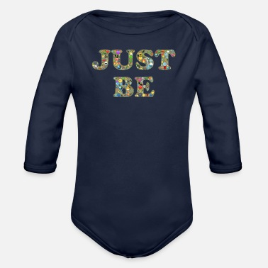 Just just be - Organic Long-Sleeved Baby Bodysuit