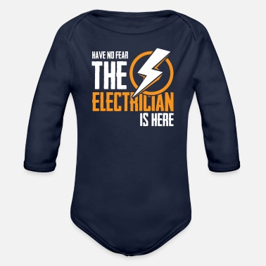 Electrician Electrician is Here - Organic Long-Sleeved Baby Bodysuit