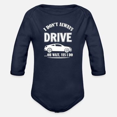Drive Driving - Organic Long-Sleeved Baby Bodysuit