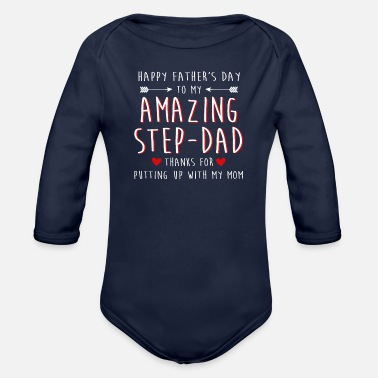 Step Happy Father s Day To My Amazing Step Dad Thanks F - Organic Long-Sleeved Baby Bodysuit