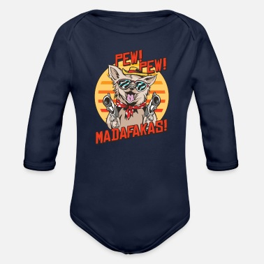 Terrier Pew Pews Madafakas Chihuahua With A Gun Dressed - Organic Long-Sleeved Baby Bodysuit