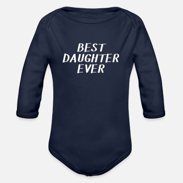 Boarders Best daughter ever - Organic Long-Sleeved Baby Bodysuit