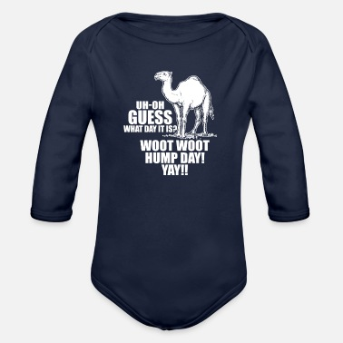 Woot Woot Hump Day Oh Guess What Day It Is Hump Day Wednesday - Organic Long-Sleeved Baby Bodysuit