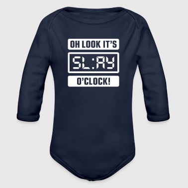 Slay Oh Look It's Slay O'Clock - Organic Long Sleeve Baby Bodysuit