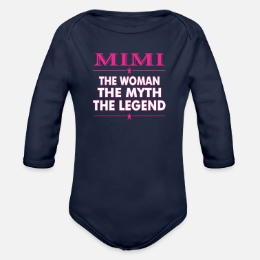 Mimi Mimi The Woman The Myth The Legend - Organic Long-Sleeved Baby Bodysuit