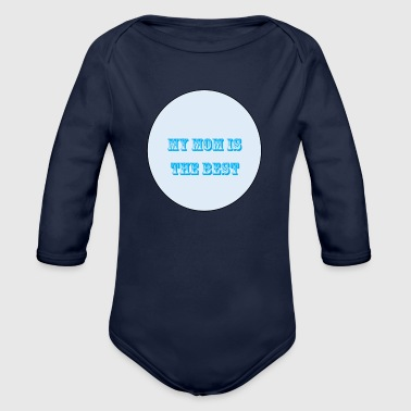 best mom - Organic Long Sleeve Baby Bodysuit