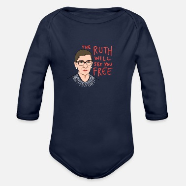 The Ruth Will Set You Free RBG The Ruth Will Set You Free - Organic Long-Sleeved Baby Bodysuit
