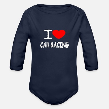 Streaker I LOVE CAR RACING - Organic Long Sleeve Baby Bodysuit
