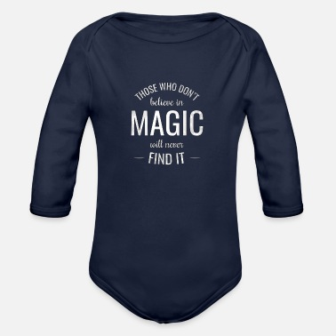 Perform Magic Magic quotes - Organic Long-Sleeved Baby Bodysuit