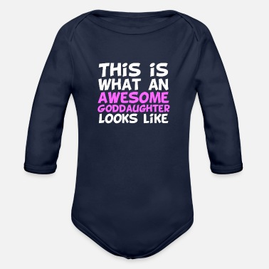 Awesome This Is What An Awesome Goddaughter Looks Like - Organic Long-Sleeved Baby Bodysuit