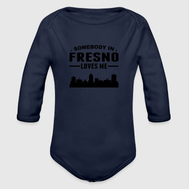 Somebody In Fresno Loves Me - Organic Long Sleeve Baby Bodysuit