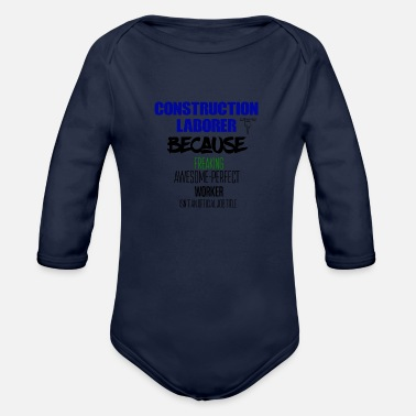 Labor Construction Laborer - Organic Long Sleeve Baby Bodysuit