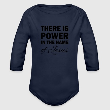 There is power in the name of Jesus- Christian - Organic Long Sleeve Baby Bodysuit
