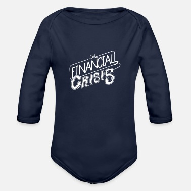 Crisis The Financial Crisis - Organic Long-Sleeved Baby Bodysuit