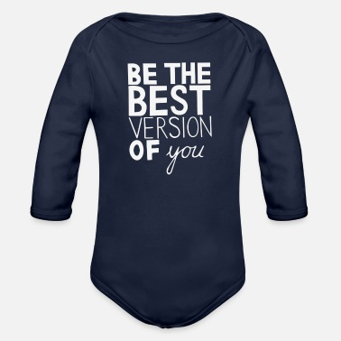 Best Of Be The Best - Organic Long-Sleeved Baby Bodysuit