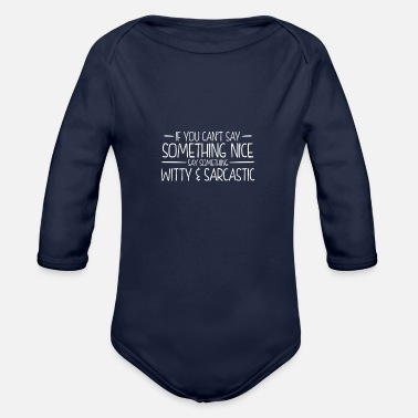 Witty NICE WITTY - Organic Long-Sleeved Baby Bodysuit