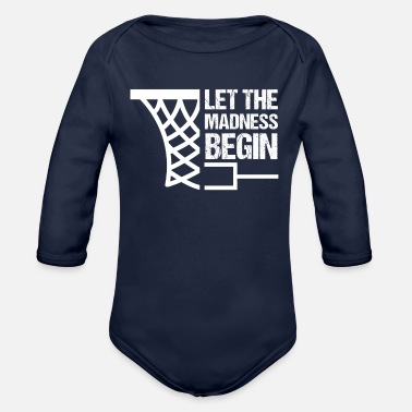 Madness Basketball Bracket Gift I Let the Madness Begin - Organic Long-Sleeved Baby Bodysuit