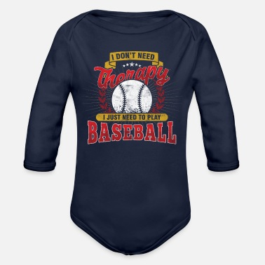 Referee i dont need therapy I just need Baseball - Organic Long-Sleeved Baby Bodysuit