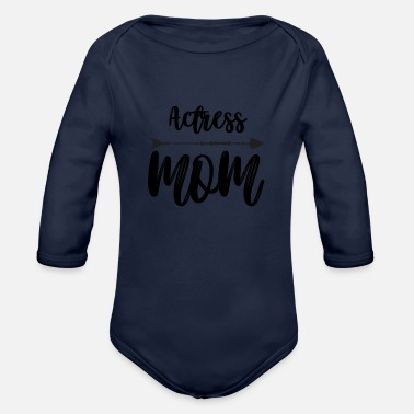 Actress For Actress Mom - Organic Long-Sleeved Baby Bodysuit