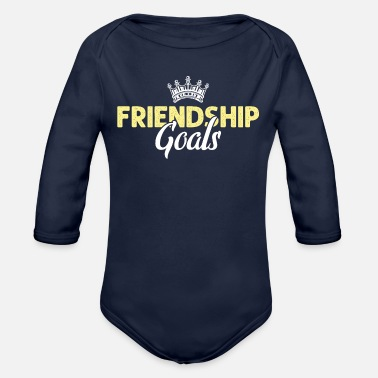 Friendship Friendship goals friendship - Organic Long-Sleeved Baby Bodysuit