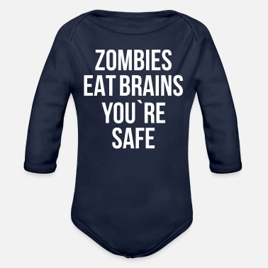 Zombies eat brains you`re safe - Organic Long-Sleeved Baby Bodysuit