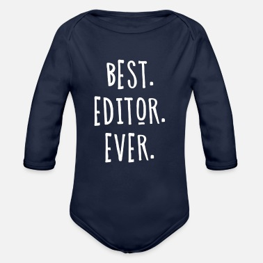 Editor Best Editor Ever for Great Editors - Organic Long-Sleeved Baby Bodysuit