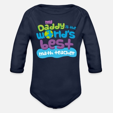 Daddy Math Teacher Dad - Organic Long-Sleeved Baby Bodysuit