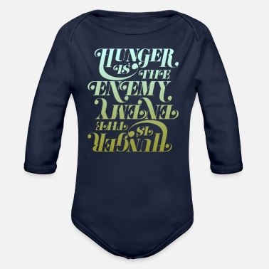 Hunger Hunger is the enemy - Organic Long Sleeve Baby Bodysuit